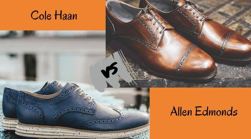 Cole Haan vs Allen Edmonds